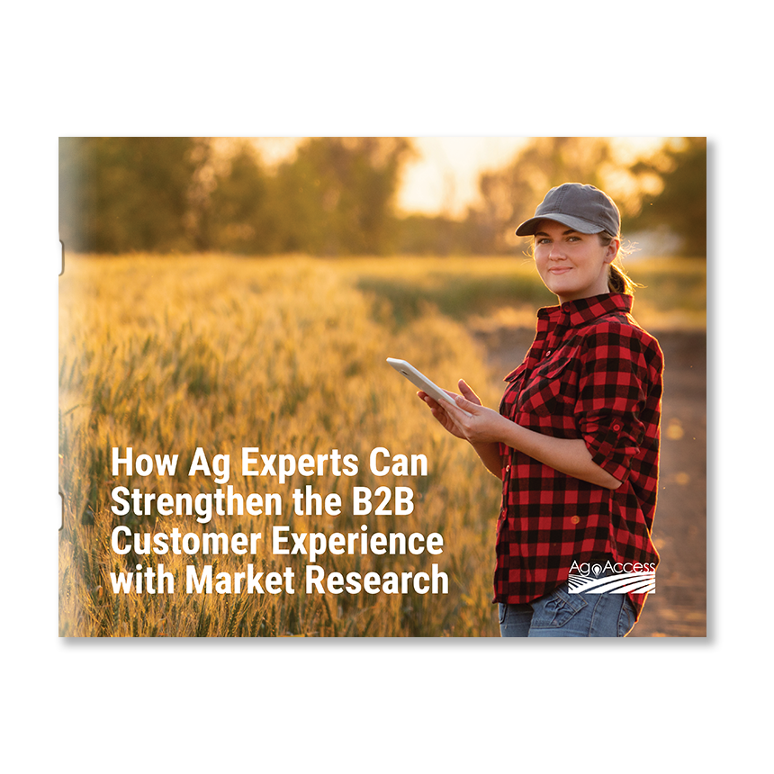 How Ag Experts Can Strengthen the B2B Customer Experience with Market Research
